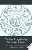 Handbook of Painting  the Italian Schools