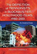 Pdf The Depiction of Terrorists in Blockbuster Hollywood Films, 1980äóñ2001 Telecharger