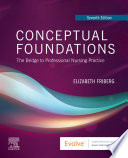 """Conceptual Foundations E-Book: The Bridge to Professional Nursing Practice"" by Elizabeth E. Friberg"
