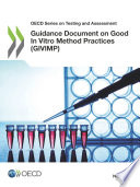 OECD Series on Testing and Assessment Guidance Document on Good In Vitro Method Practices  GIVIMP