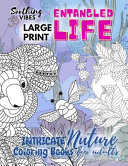 Entangled Life Intricate Nature Coloring Books for Adults LARGE PRINT