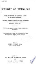 A Dictionary Of Hymnology Setting Forth The Origin And History Of Christian Hymns Of All Ages And Nations With Special Reference To Those Contained In The Hymn Books Of English Speaking Countries