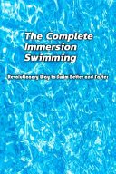 The Complete Immersion Swimming Revolutionary Way to Swim Better and Faster