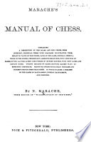 Marache s Manual of Chess      To which is added a treatise on the games of backgammon  Russian backgammon  and dominoes