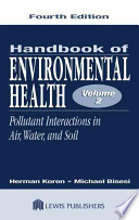 Handbook of Environmental Health, Fourth Edition  : Pollutant Interactions in Air, Water, and Soil , Band 2