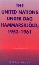The United Nations Under Dag Hammarskj Ld 1953 1961