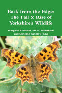 Back from the Edge  The Fall   Rise of Yorkshire      s Wildlife