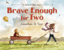 Brave Enough for Two ebook