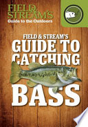 Field & Stream's Guide to Catching Bass