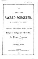 The American Sacred Songster, a selection of music from the best American composers, designed for Sunday School&home use. Tonic Sol-Fa edition