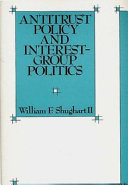 Antitrust Policy and Interest group Politics