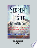 Serpent of Light  The Movement of the Earth s Kundalini and the Rise of the Female Light  1949 to 2013 Book
