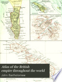 Atlas of the British empire throughout the world