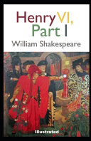 Henry VI  Part 1 Illustrated