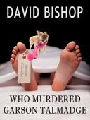 Who Murdered Garson Talmadge?