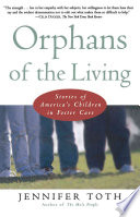 """""""Orphans of the Living: Stories of Americas Children in Foster Care"""" by Jennifer Toth"""