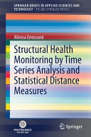 Structural Health Monitoring by Time Series Analysis and Statistical Distance Measures Book