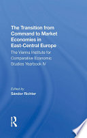 The Transition From Command To Market Economies In East central Europe