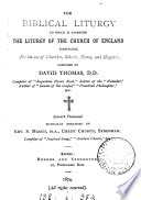 A biblical liturgy  for the use of evangelical churches and homes  compiled by D  Thomas  To which is appended  the liturgy of the Church of England  abridged