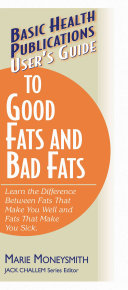 User's Guide Good Fats and Bad Fats