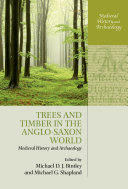 Trees and Timber in the Anglo Saxon World