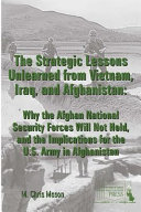 The Strategic Lessons Unlearned from Vietnam, Iraq, and Afghanistan