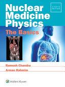 Nuclear Medicine Physics  The Basics Book
