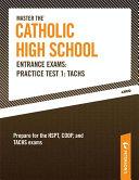 Master the Catholic High School Entrance Exams  Practice Test 1  TACHS Book