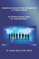 Adopting Enterprise Risk Management in Today's World: : An Evidenced Based Guide for Implementation