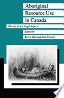 Aboriginal Resource Use in Canada
