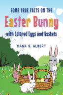 Some True Facts on the Easter Bunny with Colored Eggs and Baskets Pdf/ePub eBook