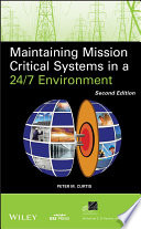"""""""Maintaining Mission Critical Systems in a 24/7 Environment"""" by Peter M. Curtis"""