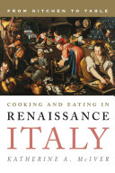 Cooking and Eating in Renaissance Italy