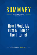 Summary  How I Made My First Million on the Internet