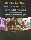 African American Holidays  Festivals  and Celebrations Book