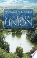 Marriage and Family: A Distinctive Union