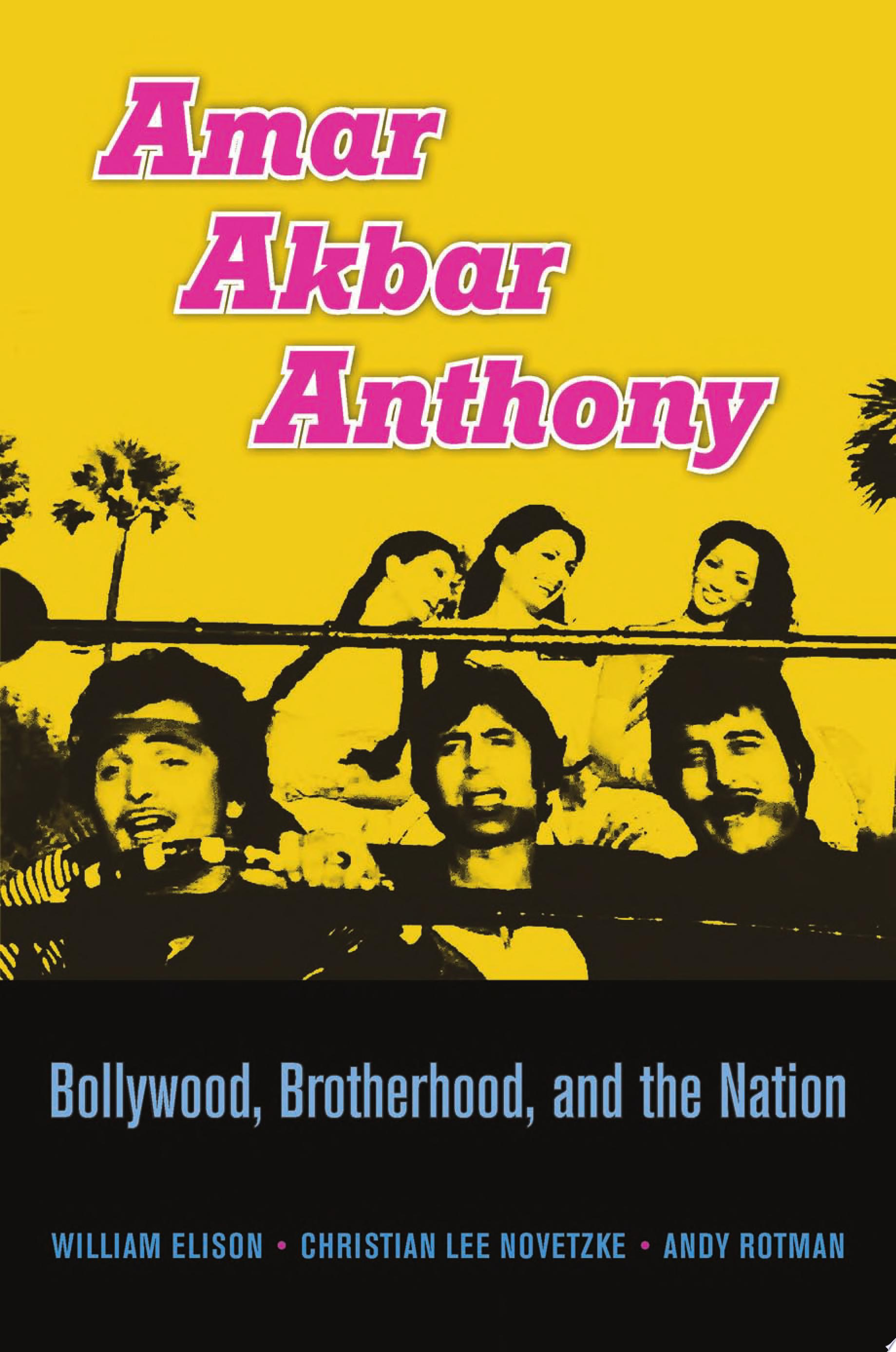 Amar Akbar Anthony  Bollywood  brotherhood  and the nation