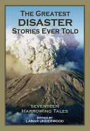 The Greatest Disaster Stories Ever Told Book PDF