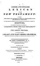 A greek and english Lexicon to the New Testament in which the words and phrases occurring in those sacred books are distinctly explained ...