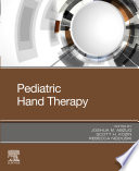 """Pediatric Hand Therapy"" by Joshua M. Abzug, Scott H. Kozin, Rebecca Neiduski"