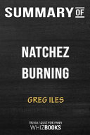 Summary of Natchez Burning: A Novel (Penn Cage): Trivia/Quiz for Fans