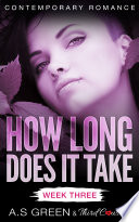 How Long Does It Take   Week Three  Contemporary Romance