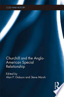 Churchill and the Anglo American Special Relationship