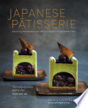 """Japanese Patisserie: Exploring the beautiful and delicious fusion of East meets West"" by James Campbell"