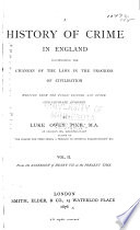A History of Crime in England, Illustrating the Changes of the Laws in the Progress of Civilisation: From the accession of Henry VII to the present time