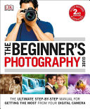 The Beginner s Photography Guide  2nd Edition
