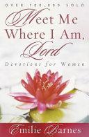 Meet Me Where I Am  Lord