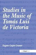 Studies in the Music of Tom?Luis de Victoria