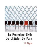 La Procedure Civile Du Chatelet De Paris