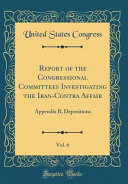 Report Of The Congressional Committees Investigating The Iran Contra Affair Vol 6